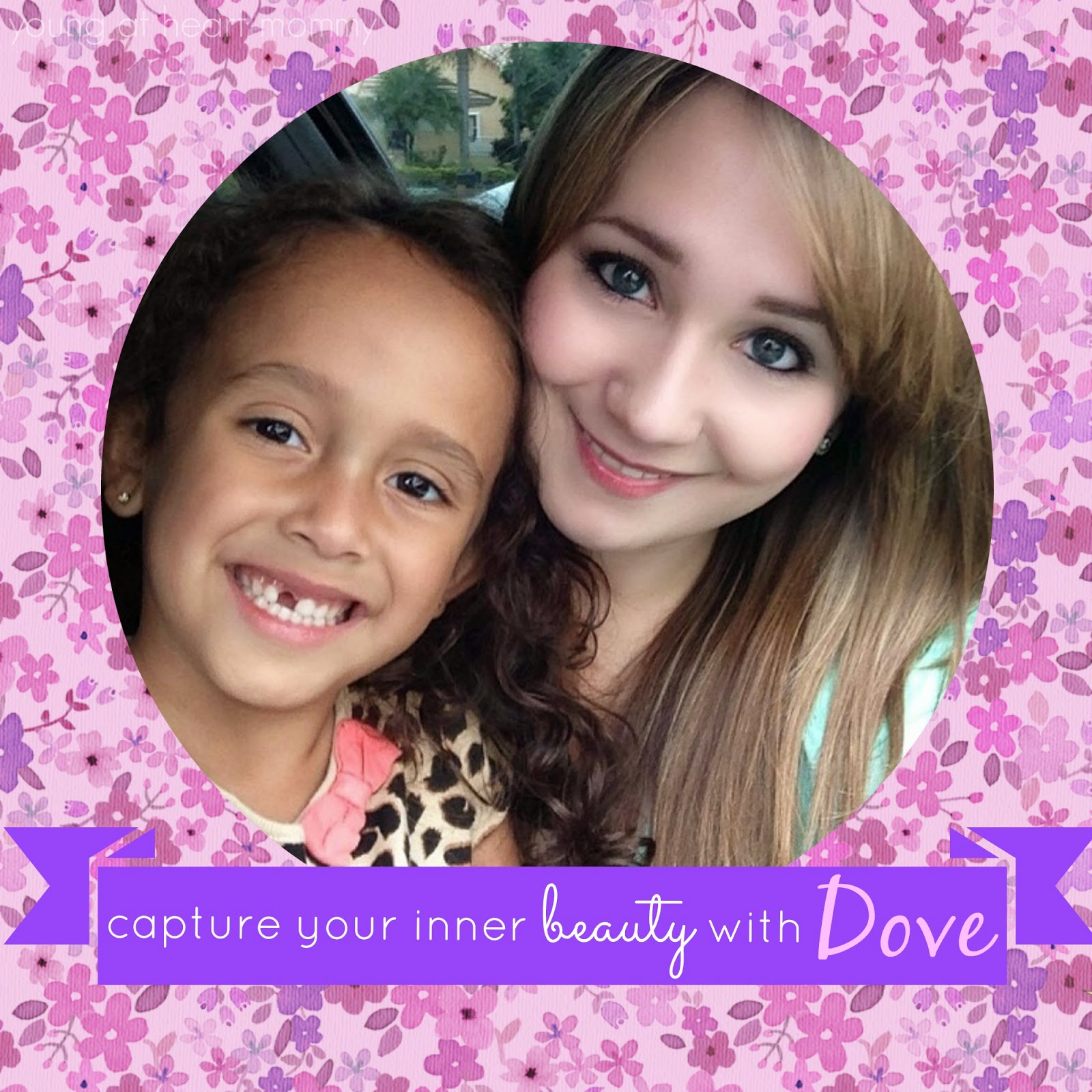 Capture Your Inner Beauty With Dove This Mother's Day #spon - Young At Heart Mommy